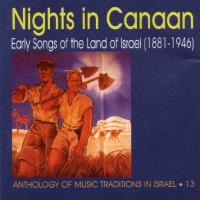 Nights in Canaan: Early Songs of the Land of Israel (1881-1946)